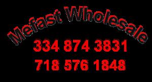 Mefast Wholesale 334 874 3831